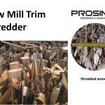 Saw Mill Trim Shredder, Saw Mill Ends Crusher - PROSINO