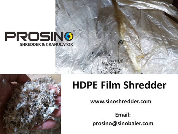 HDPE Film Shredder Machine, HDPE Film Shredding Machine - PROSINO